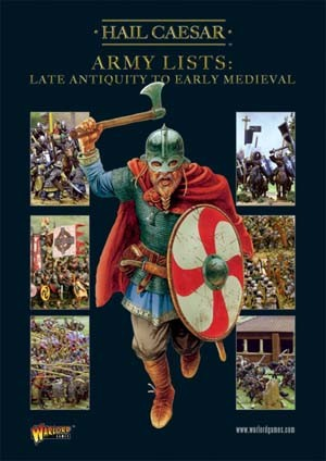 Hail Caesar Army Lists Volume Two - Late Antiquity to Early Medieval