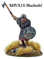 SHVA10 Macbeth, Last Celtic King of the Scots - Scots Legendary Warlord