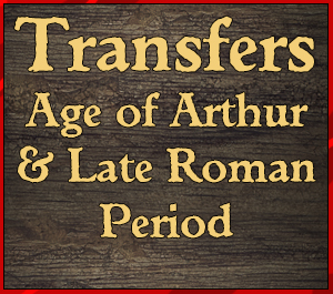 Transfers for Age of Arthur / Late Romans