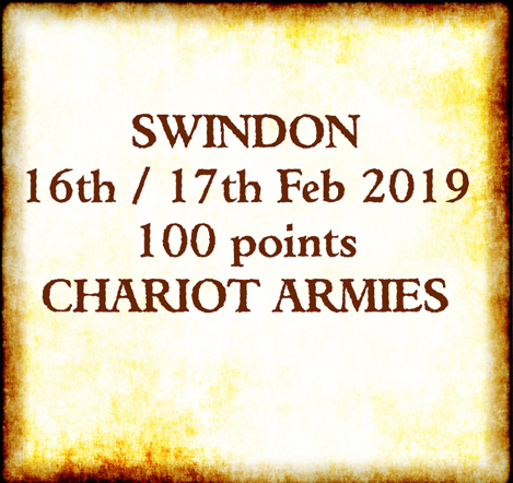 Swindon 16th/17th Feb 2019 - 1000 points Chariot Armies